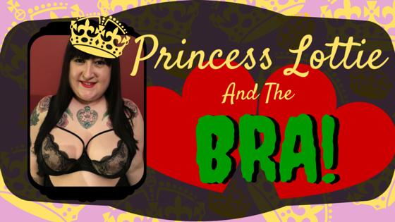 princess_lottie_and_the_bra_lottie_lamour