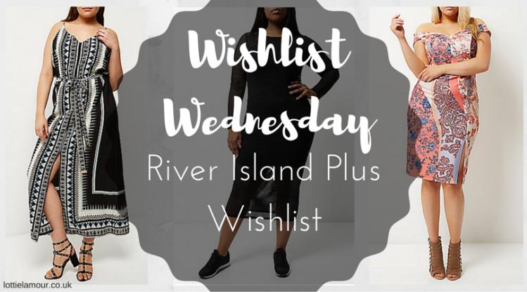lottie-lamour-uk-plus-size-blogger-wishlist-wednesday-river-island-plus