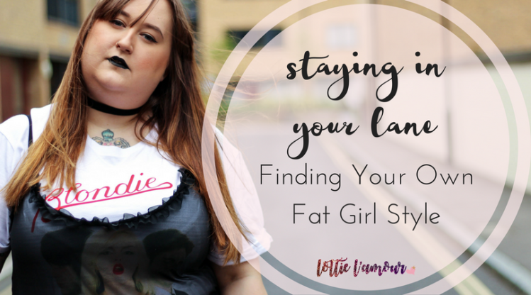 staying-in-your-lane-finding-your-own-fat-girl-style-lottie-lamour-plus-size-fashion-blogger-uk